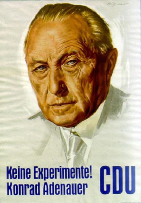 wahlplakat der cdu zur bundestagswahl 1957 mit dem slogan keine experimente haus der geschichte bonn - Konrad Adenauer Lebenslauf